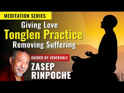 How to Tonglen: Practicing Bodhichitta and Metta meditation Zasep Rinpoche