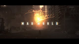 Смотреть клип Smash Into Pieces - Mad World