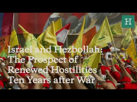 Israel and Hezbollah: The Prospect of Renewed Hostilities Ten Years after War