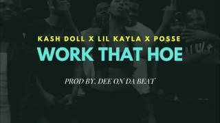 kash doll x Lil Kayla x Posse Gang || Work That Hoe || Prod by. @DeeOnDaBeat