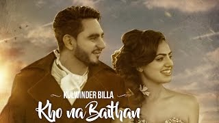 KHO NA BAITHAN OFFICIAL VIDEO KULWINDER BILLA 2016