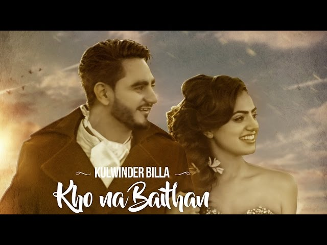 KHO NA BAITHAN - OFFICIAL VIDEO - KULWINDER BILLA (2016)