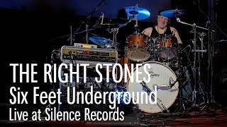 THE RIGHT STONES - Six Feet Underground - Live At S.R.C.