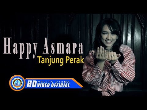 Happy Asmara - TANJUNG PERAK ( Official Music Video ) [HD]