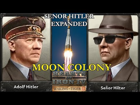 Hearts of Iron 4: Senor Hitler Expanded - Moon Colony
