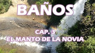 Ruta de las Cascadas, Manto de la Novia (Ecuador) BAÑOS de Agua Santa #3
