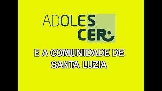 Santa Luzia (Torre) e o Grupo AdoleScER - Aniversário 18 anos
