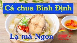 canh cá chua Bình Định | ẩm thực cuộc sống - P4 | Ẩm thực việt nam | Ẩm thực 3 miền