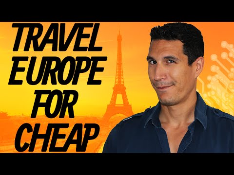 How To Travel Europe For Cheap?