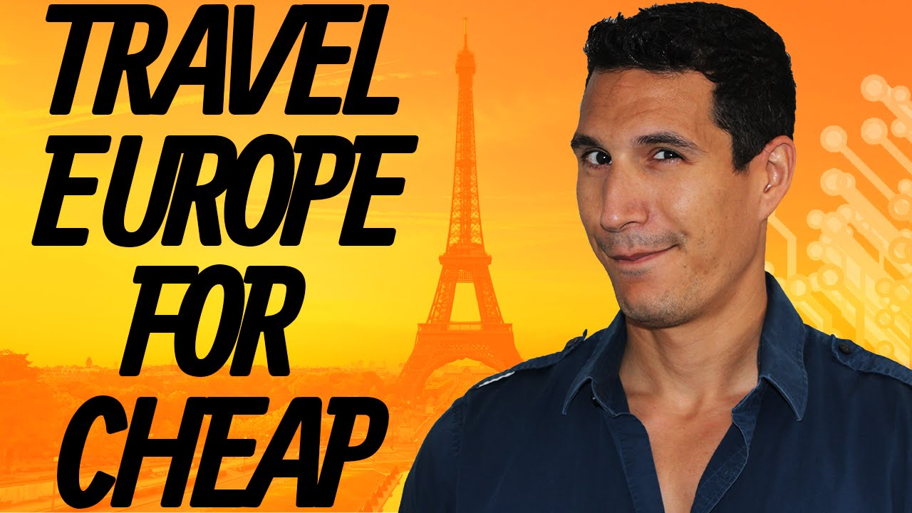 how to travel europe for cheap? - youtube