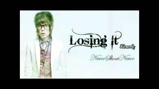 Losing It - Nevershoutnever (Karaoke)