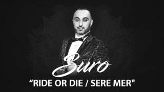 "Suro - ""Ride Or Die ⁄ Sere Mer"" Official"