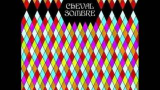Little bit of heaven - Cheval Sombre