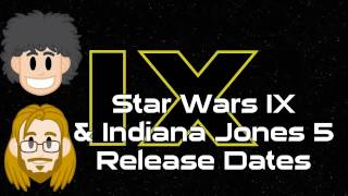 Star Wars Episode IX and Indiana Jones 5 Release Dates - #CUPodcast