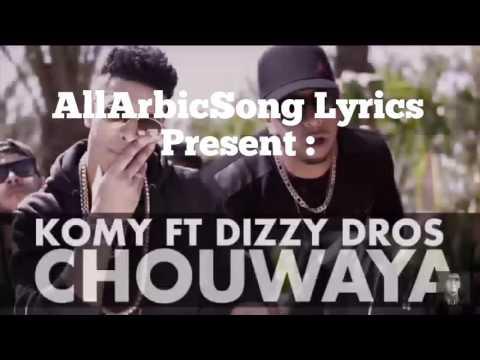 Komy ft Dizzy Dros CHOUWAYA lyrics