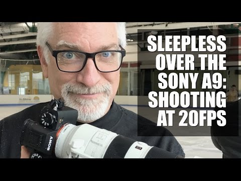 Sleepless Over the Sony a9: What is it, really -- and for whom?