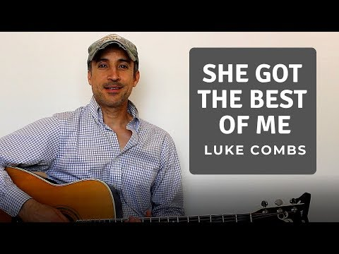She Got The Best Of Me - Luke Combs - Guitar Lesson | Tutorial