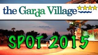 GARDA VILLAGE 2015 - SPOT 2015