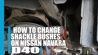 How to change shackle bushes on Nissan Navara D40