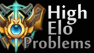 High Elo Problems - League of Legends
