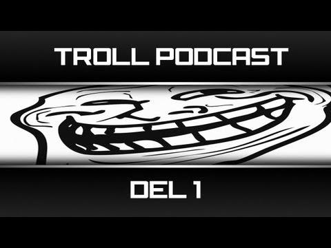 Troll PodCast - Del 2 (Svenska)