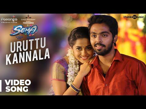 Sema Songs | Uruttu Kannala Video Song |...