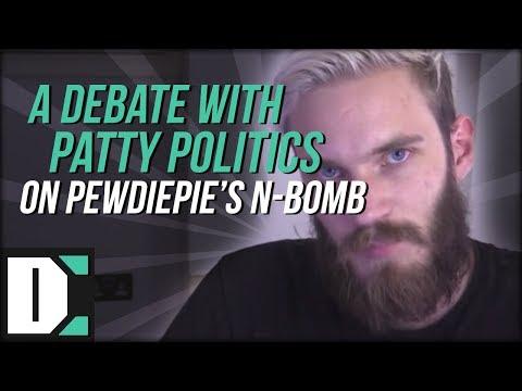 PewDiePie's N-Bomb - Debating Patty