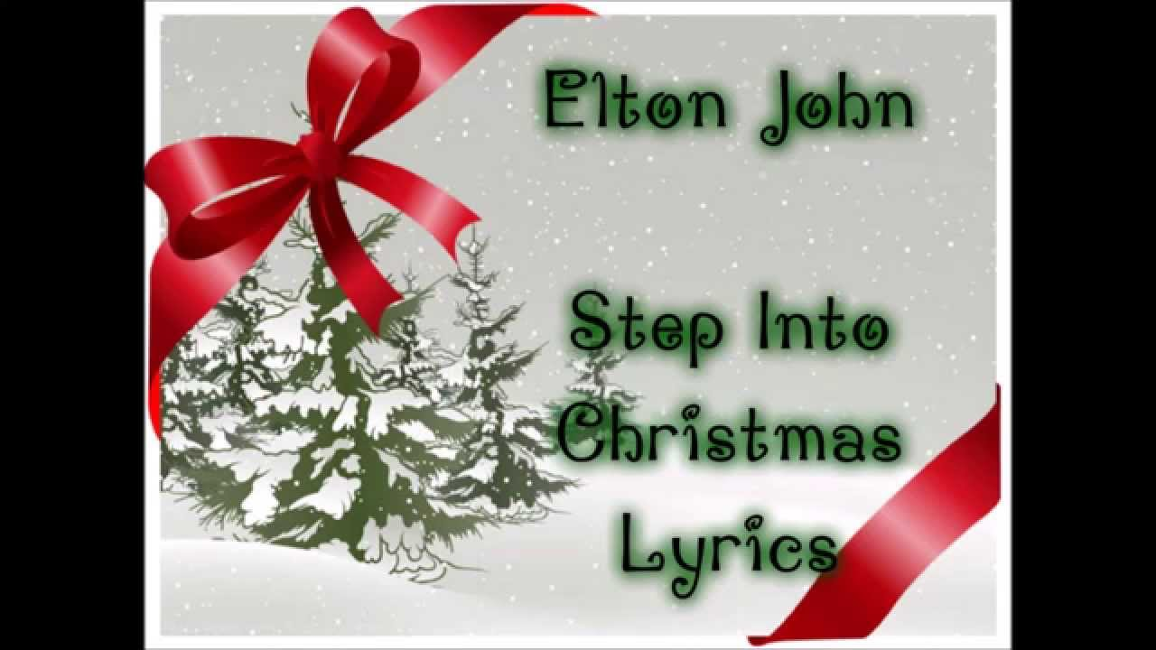 Elton John Step Into Christmas.Elton John Step Into Christmas Lyrics