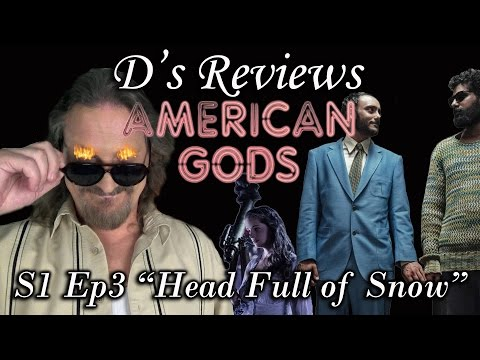 "American Gods S1 Ep3 ""Head Full of Snow"" - D's Reviews"