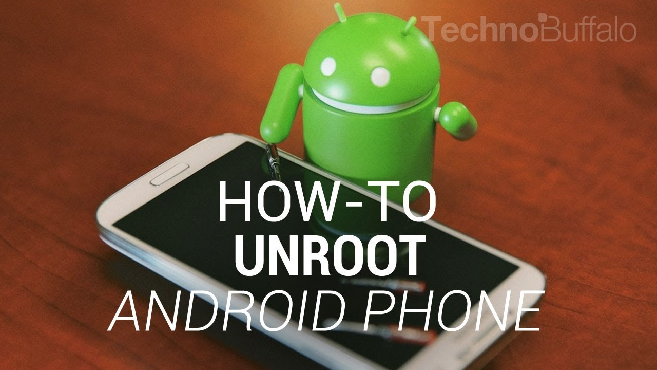 How to Unroot Your Android Phone and Return to Stock