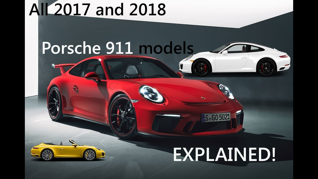 Porsche 911 all 2017 and 2018 models EXPLAINED!