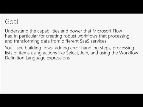 Deep dive: Advanced workflow automation with Microsoft Flow - BRK4040