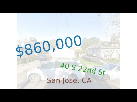 $860,000 San Jose home for sale on 2020-11-17 (40 S 22nd St, CA, 95116)