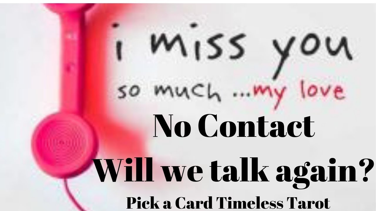 No contact - Will I talk to him again? Does he card? Pick a card