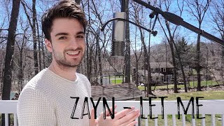 ZAYN - Let Me (cover)