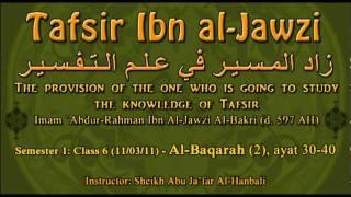 Part 4/10 - Tafsir Ibn Al-Jawzi - [Semester 1: Class 6] - Al-Baqarah (2), ayat 30-40