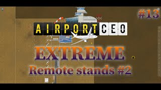 Airport CEO game EXTREME - Working out remote stand sorry no game audio guys! - EP13