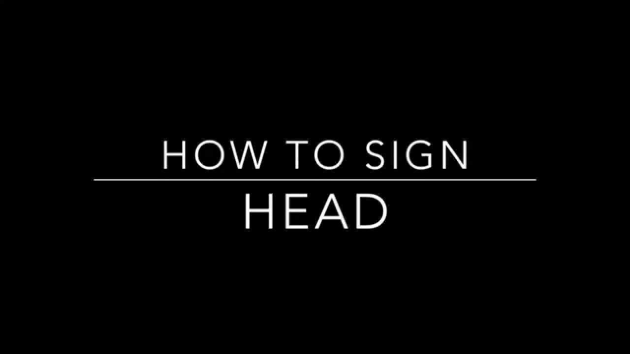 Head - ASL Teaching Resources