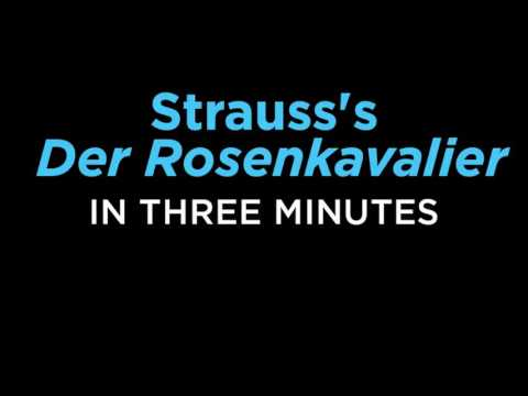 Strauss's 'Der Rosenkavalier' Told in 3 Minutes