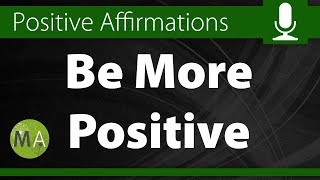 Be More Positive Affirmations with Isochronic Tones in Alpha, Deep Relax 4V