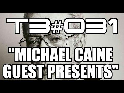 "T3 #031: ""Michael Caine Guest Presents..."""