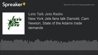 New York Jets fans talk Darnold, Cam Newton, State of the Adams trade demands