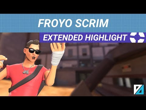 [TF2] EXTENDED HIGHLIGHT: FROYO Scrim, Pocket Scout, More Gullywash