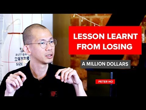 Lesson Learnt From Losing a Million Dollars | Peter Ho