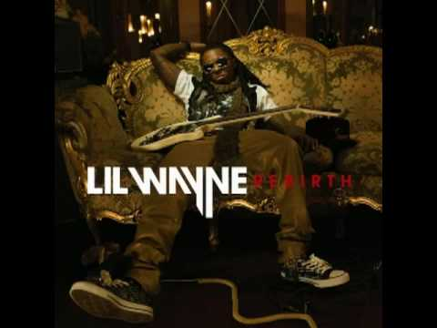 LiL Wayne [Rebirth] - Ground Zero {HQ}