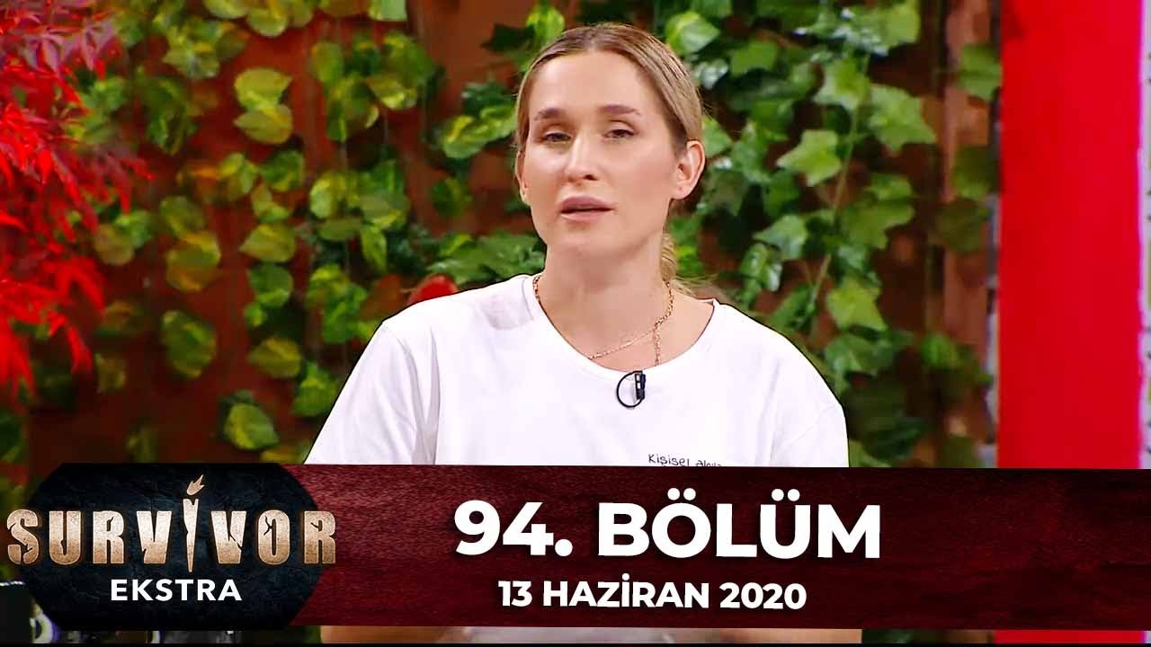 Survivor Ekstra 93.Bölüm   12 Haziran 2020