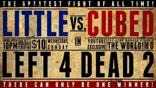 Little Vs. Cubed: Left 4 Dead 2