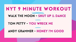 9 Minute Workout - Shut Up And Dance / You Wreck Me / Honey I'm Good
