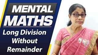 Learn basic of mental Maths for beginners   Long Division Without Remainder   Maths Tricks