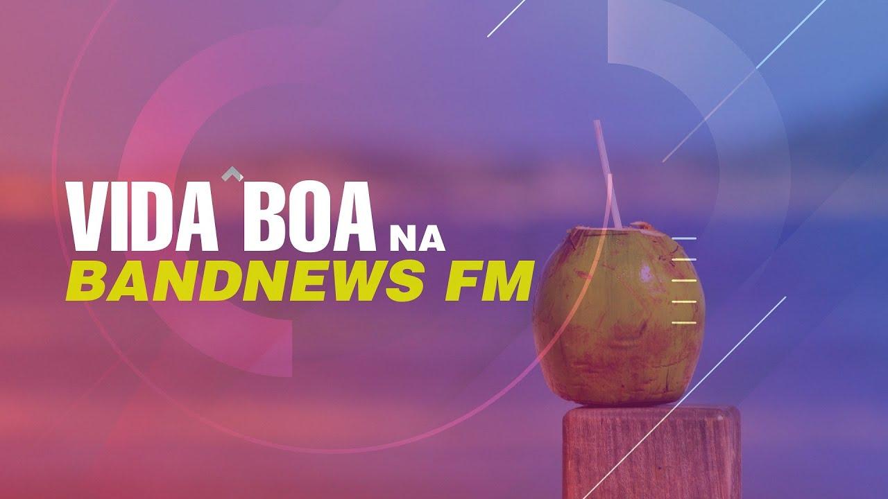 Vida Boa na BandNews FM (10/07/2020) - Com Mariana Procópio